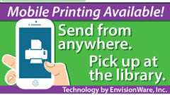 Mobile Printing Available. Send from Anywhere. Pick Up at the Library