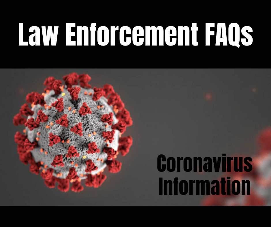 Law Enforcement FAQs